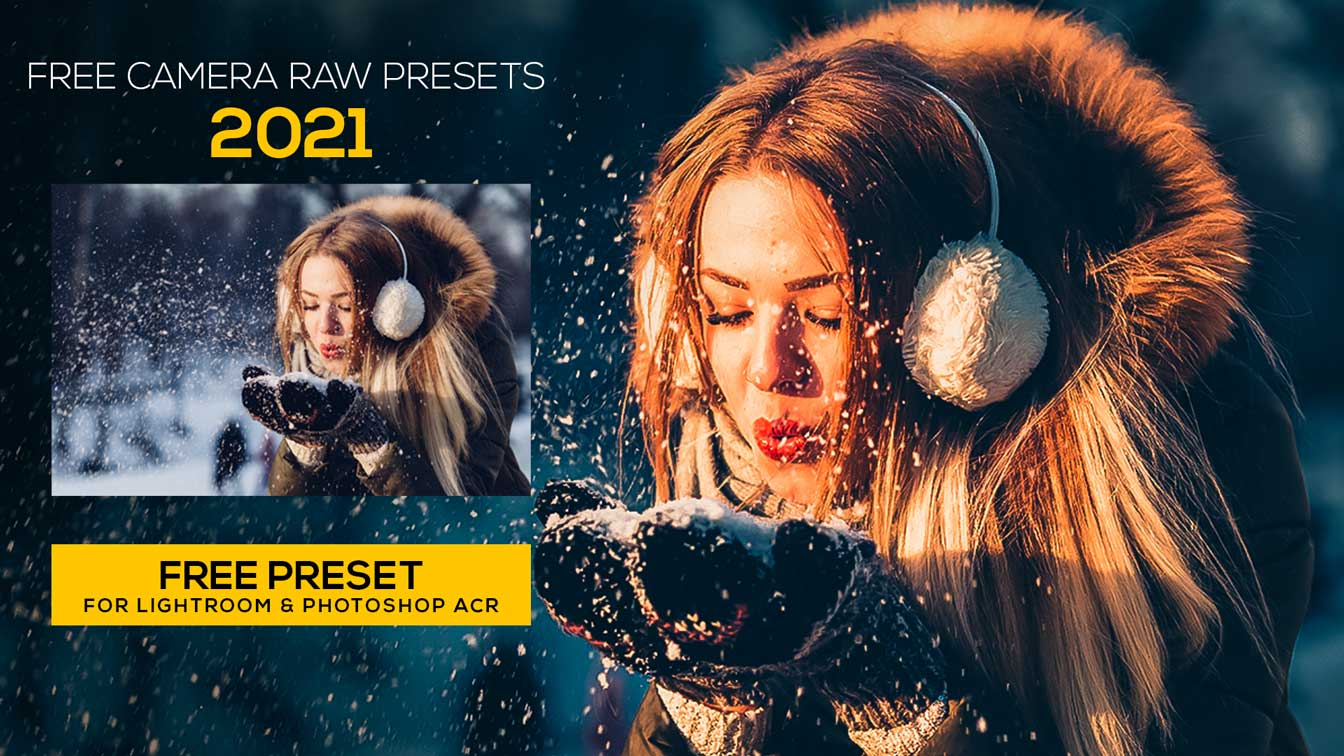 Free Camera Raw Presets | Camera Raw Presets Free Download 2021 | Winter Cinematic Presets